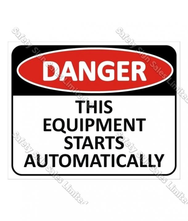 CYO|DA7 This Equipment Starts Automatically Sign